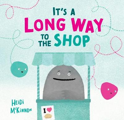 It's a Long Way to the Shop by Heidi McKinnon