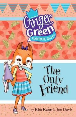 The Only Friend by Kim Kane