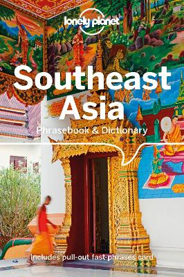 Lonely Planet Southeast Asia Phrasebook & Dictionary by Lonely Planet