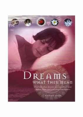 Dreams What They Mean by Richard Craze