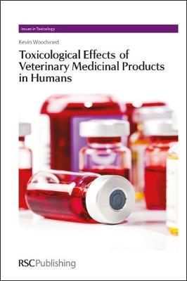Toxicological Effects of Veterinary Medicinal Products in Humans by Kevin Woodward
