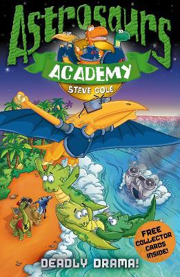 Astrosaurs Academy 5: Deadly Drama! book