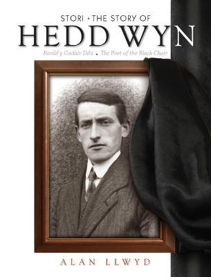 Stori Hedd Wyn/The Story of Hedd Wyn by Alan Llwyd