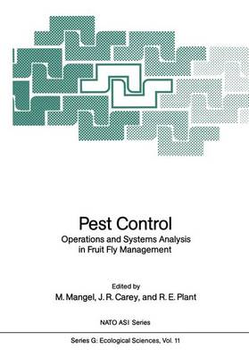 Pest Control: Operations and Systems Analysis in Fruit Fly Management by James R. Carey