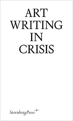 Art Writing in Crisis book