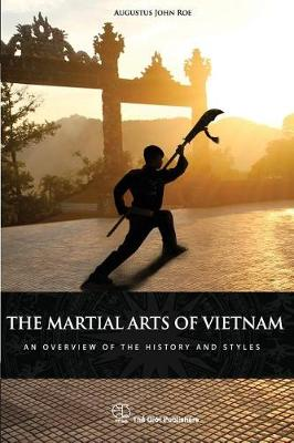 The Martial Arts of Vietnam by MR Augustus John Roe