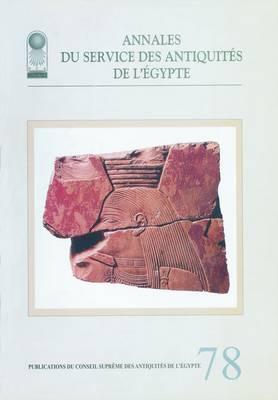 Annales Du Service Des Antiquites De L'Egypte Vol.78 by Supreme Council of Antiquities