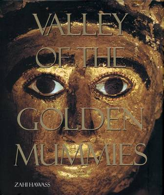 Valley of the Golden Mummies by Zahi A. Hawass
