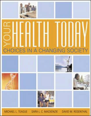 Your Health Today: Choices in a Changing Society: WITH PowerWeb Online Learning Center Bind-in Card by Michael L. Teague