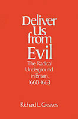 Deliver Us from Evil by Richard L. Greaves