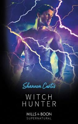 Witch Hunter by Shannon Curtis