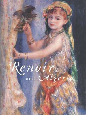 Renoir and Algeria by Roger Benjamin