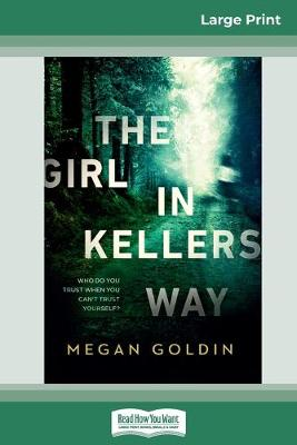 The Girl in Kellers Way (16pt Large Print Edition) by Megan Goldin
