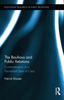 Bauhaus and Public Relations by Patrick Roessler