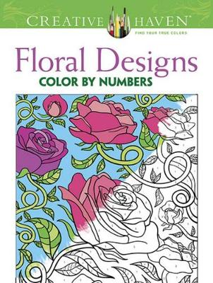 Creative Haven Floral Design Color By Number Coloring Book by Jessica Mazurkiewicz