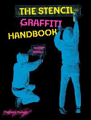 The Stencil Graffiti Handbook by Tristan Manco