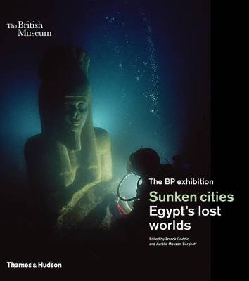 Sunken Cities: Egypt's Lost Worlds by Franck Goddio