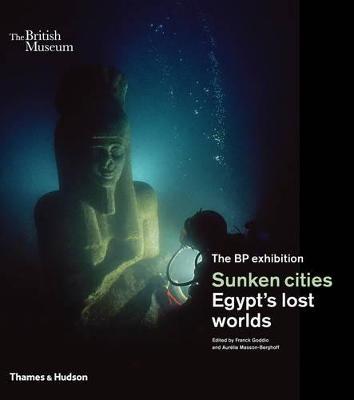 Sunken Cities: Egypt's Lost Worlds by Franck Goddio