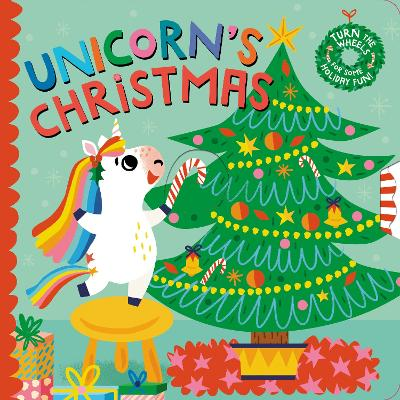 Unicorn's Christmas: Turn the Wheels for Some Holiday Fun! by Lucy Golden