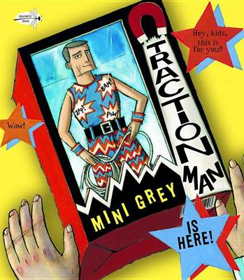 Traction Man Is Here! by Mini Grey