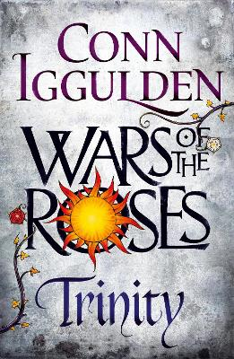 Wars of the Roses: Trinity: Book 2 by Conn Iggulden