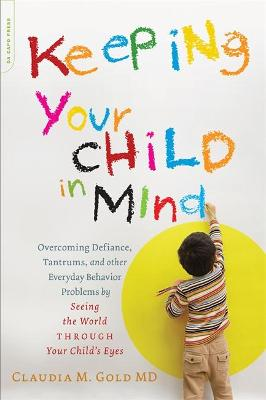 Keeping Your Child in Mind by Claudia Gold