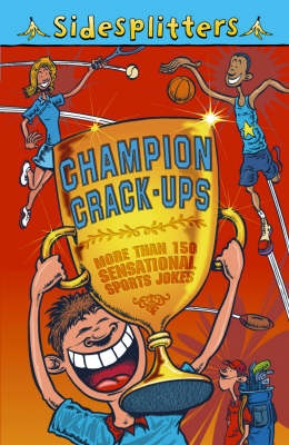 Sidesplitters Champion Crack-Ups by Gary Swift