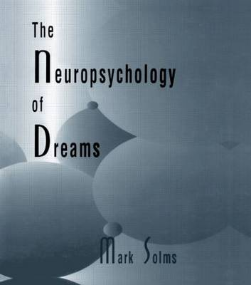 The Neuropsychology of Dreams by Mark Solms