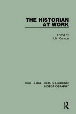 The Historian at Work by John Cannon