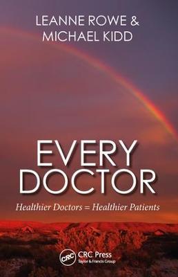 Every Doctor: Healthier Doctors = Healthier Patients book
