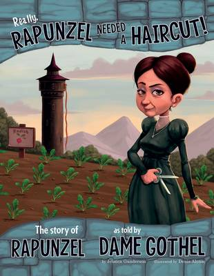 Really, Rapunzel Needed a Haircut! by ,Jessica Gunderson
