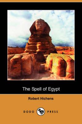 Spell of Egypt (Dodo Press) by Robert Hichens