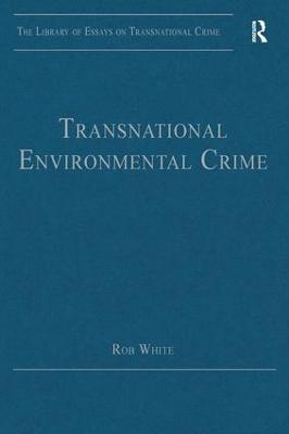 Transnational Environmental Crime by Rob White