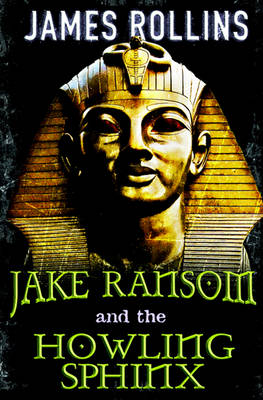 Jake Ransom and the Howling Sphinx by James Rollins