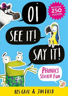Oi See It! Say It!: Phonics Sticker Fun by Kes Gray