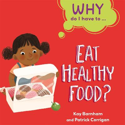 Why Do I Have To ...: Eat Healthy Food? book