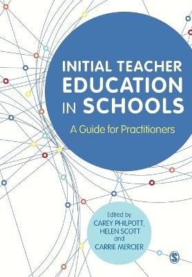 Initial Teacher Education in Schools by Carey Philpott