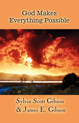 God Makes Everything Possible by Sylvia Scott Gibson