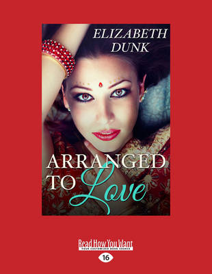 Arranged to Love by Elizabeth Dunk