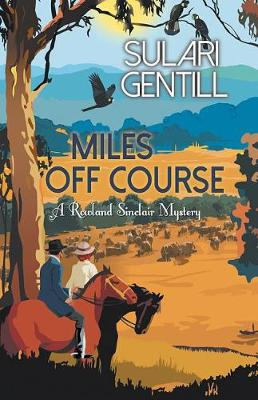 Miles Off Course by Sulari Gentill