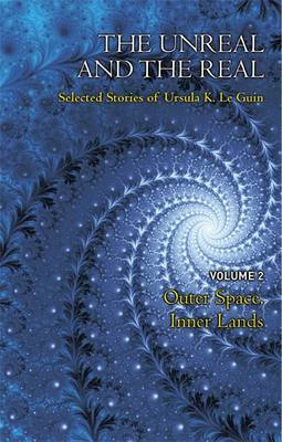 The Unreal and the Real Volume 2 by Ursula K. Le Guin