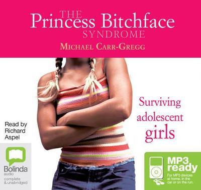 The Princess Bitchface Syndrome: by Richard Aspel