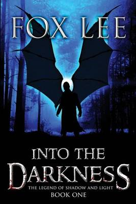Into the Darkness by Lee Fox
