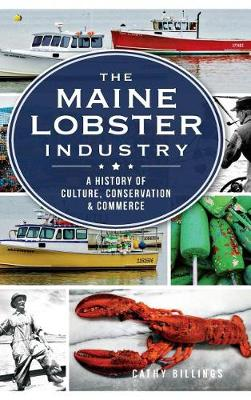 The Maine Lobster Industry by Cathy Billings
