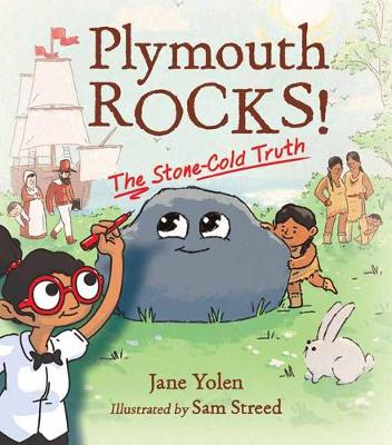 Plymouth Rocks: The Stone-Cold Truth by Jane Yolen