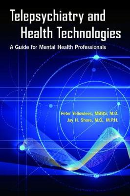 Telepsychiatry and Health Technologies by Peter Yellowlees
