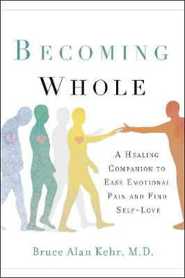 Becoming Whole by Bruce Alan Kehr