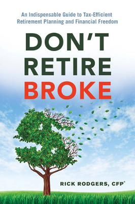 Don'T Retire Broke by Rick Rodgers