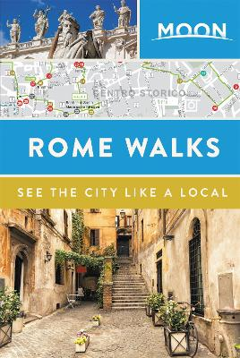 Moon Rome Walks (Second Edition) by Moon Travel Guides
