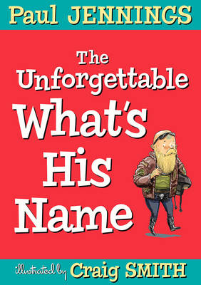 Unforgettable What's His Name by Paul Jennings